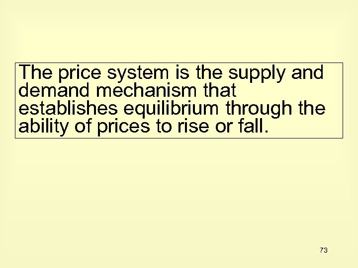 The price system is the supply and demand mechanism that establishes equilibrium through the