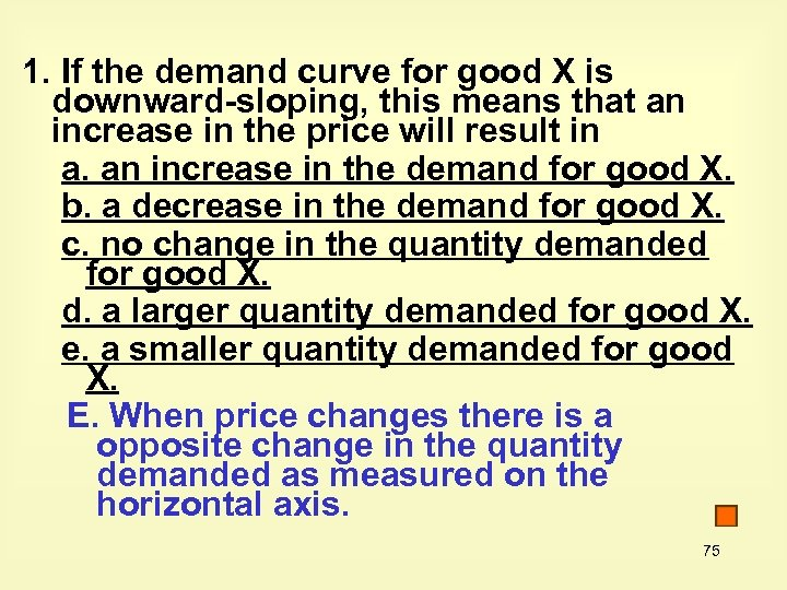 1. If the demand curve for good X is downward-sloping, this means that an