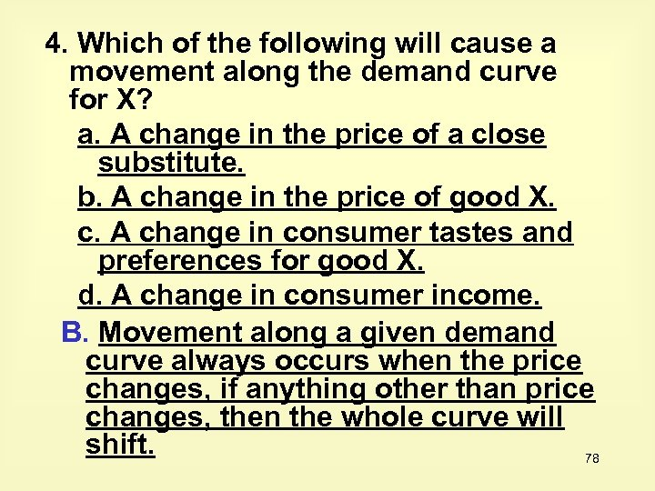 4. Which of the following will cause a movement along the demand curve for
