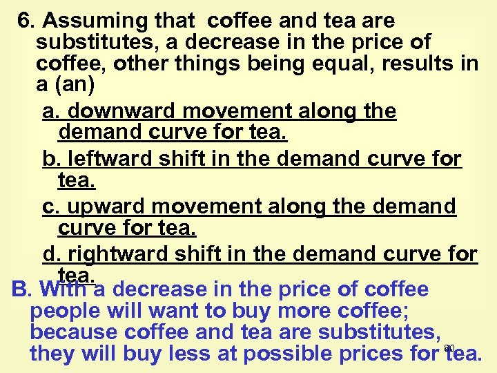 6. Assuming that coffee and tea are substitutes, a decrease in the price of