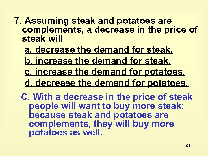 7. Assuming steak and potatoes are complements, a decrease in the price of steak