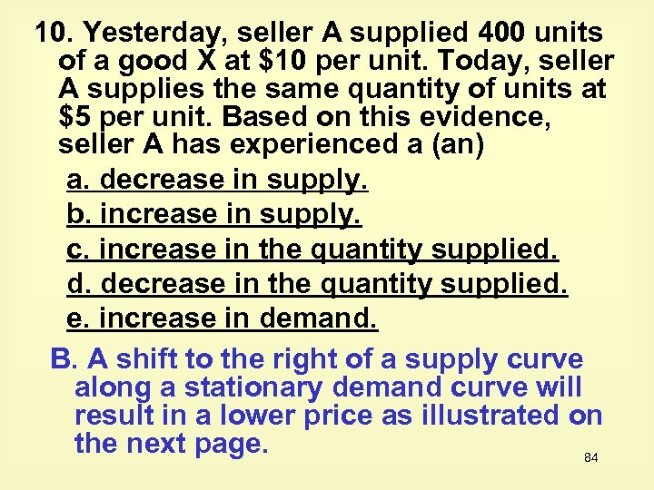 10. Yesterday, seller A supplied 400 units of a good X at $10 per