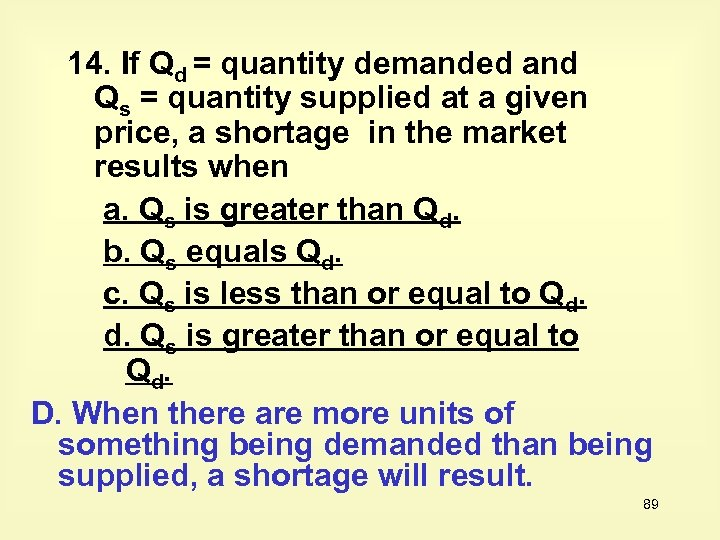 14. If Qd = quantity demanded and Qs = quantity supplied at a given