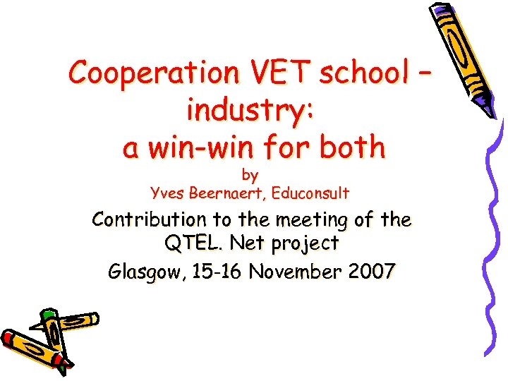 Cooperation VET school – industry: a win-win for both by Yves Beernaert, Educonsult Contribution