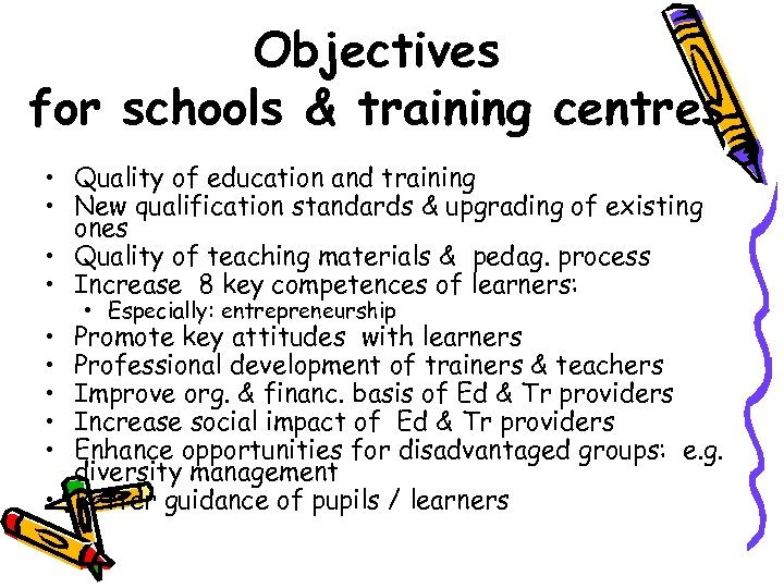 Objectives for schools & training centres • Quality of education and training • New
