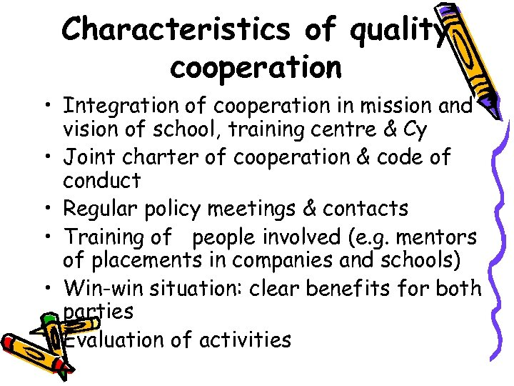 Characteristics of quality cooperation • Integration of cooperation in mission and vision of school,