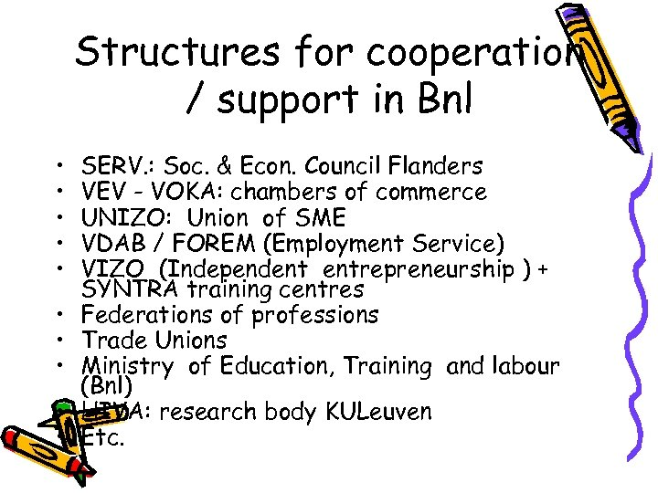 Structures for cooperation / support in Bnl • • • SERV. : Soc. &
