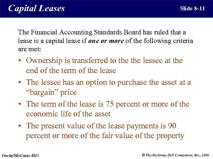Capital Leases Slide 8 -11 The Financial Accounting Standards Board has ruled that a