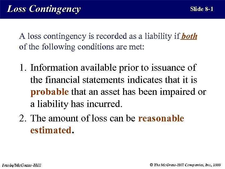 Loss Contingency Slide 8 -1 A loss contingency is recorded as a liability if