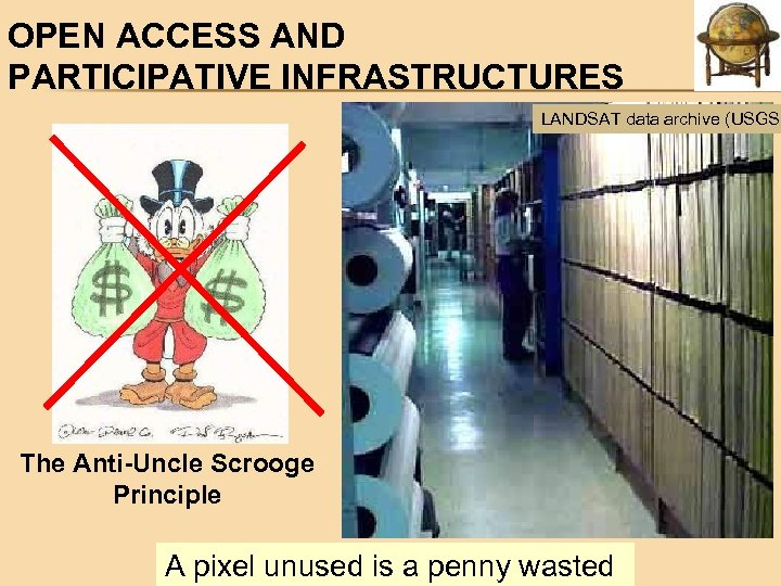 OPEN ACCESS AND PARTICIPATIVE INFRASTRUCTURES LANDSAT data archive (USGS) The Anti-Uncle Scrooge Principle A