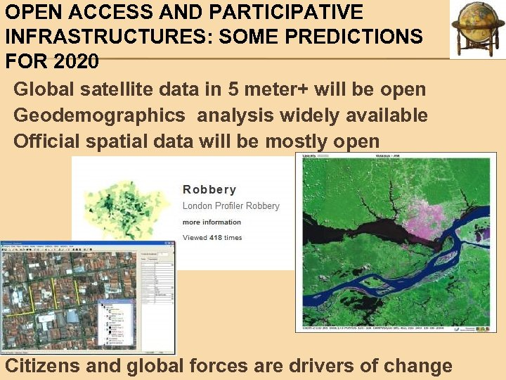 OPEN ACCESS AND PARTICIPATIVE INFRASTRUCTURES: SOME PREDICTIONS FOR 2020 Global satellite data in 5