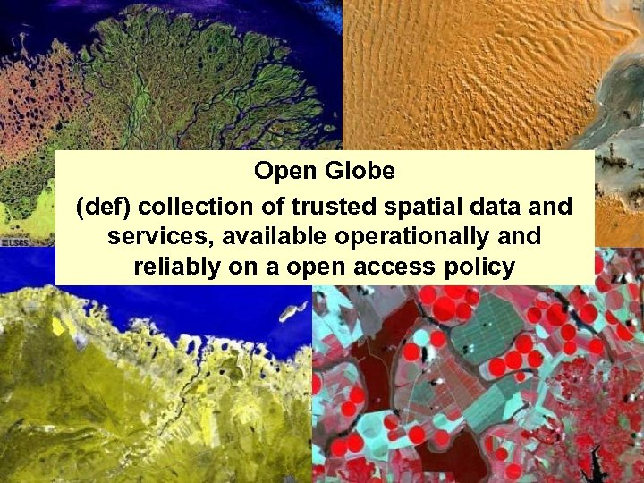 Open Globe (def) collection of trusted spatial data and services, available operationally and reliably