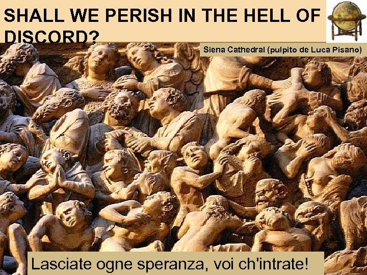 SHALL WE PERISH IN THE HELL OF DISCORD? Siena Cathedral (pulpito de Luca Pisano)