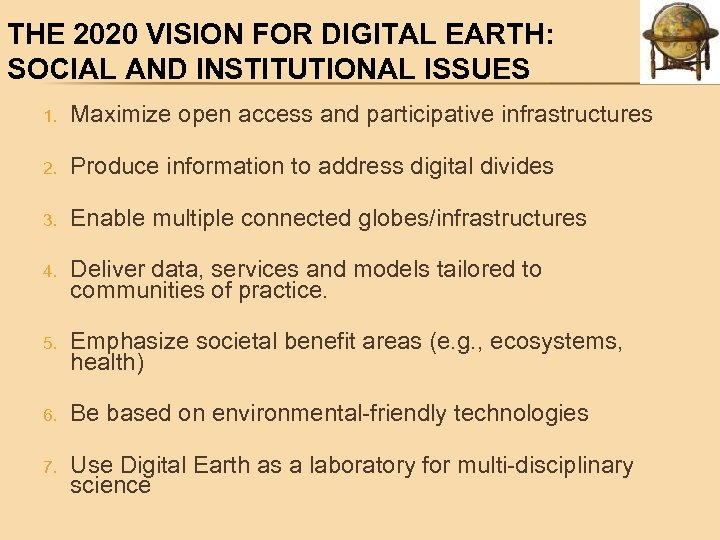 THE 2020 VISION FOR DIGITAL EARTH: SOCIAL AND INSTITUTIONAL ISSUES 1. Maximize open access