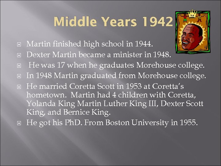 Middle Years 1942 Martin finished high school in 1944. Dexter Martin became a minister