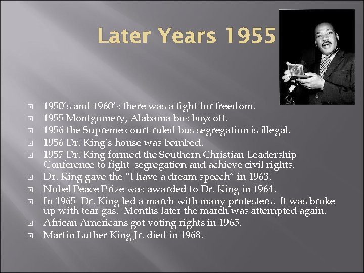 Later Years 1955 1950's and 1960's there was a fight for freedom. 1955 Montgomery,