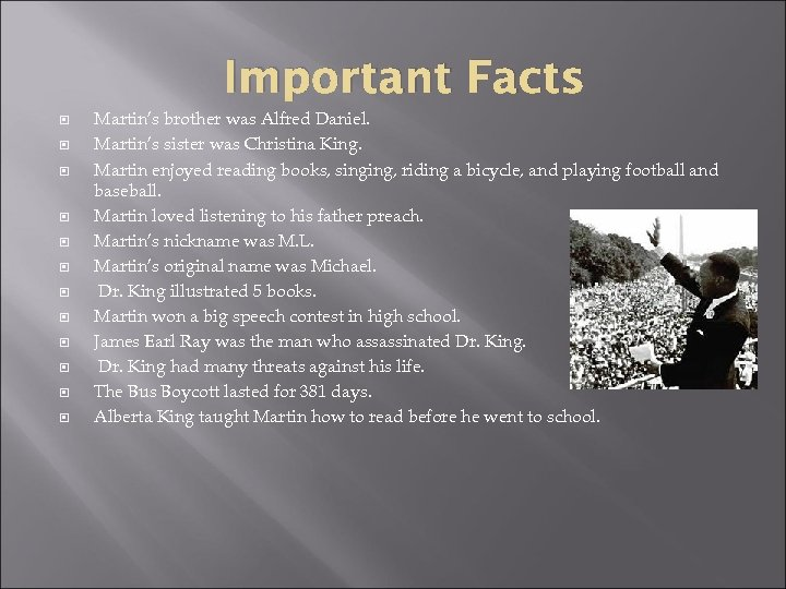 Important Facts Martin's brother was Alfred Daniel. Martin's sister was Christina King. Martin enjoyed