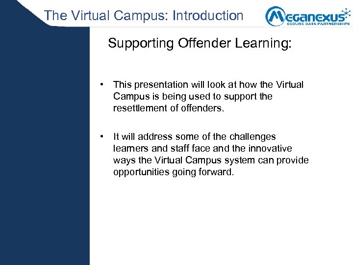 The Virtual Campus: Introduction Supporting Offender Learning: • This presentation will look at how