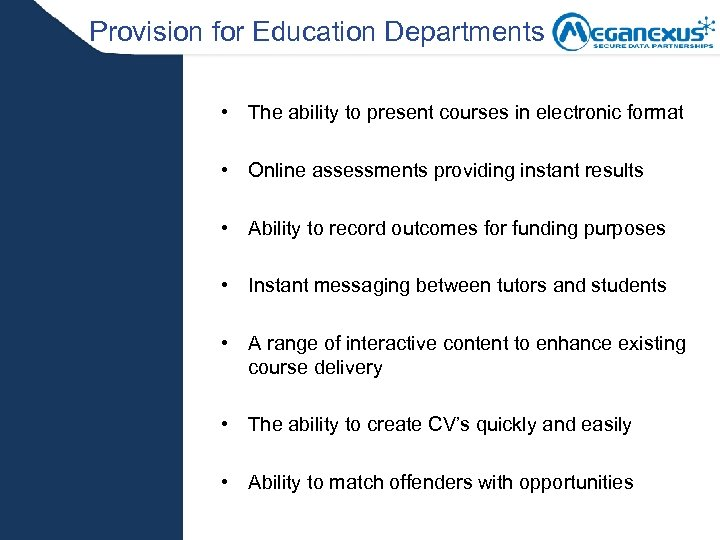 Provision for Education Departments • The ability to present courses in electronic format •