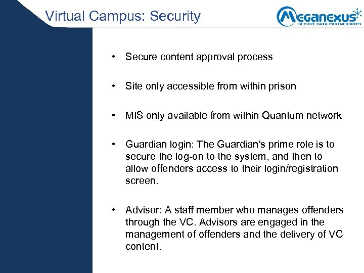 Virtual Campus: Security • Secure content approval process • Site only accessible from within