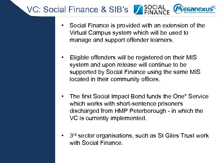 VC: Social Finance & SIB's • Social Finance is provided with an extension of