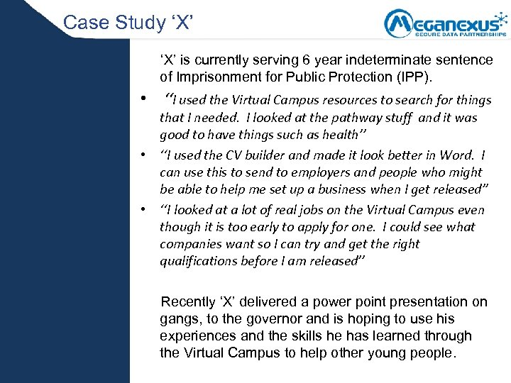 Case Study 'X' is currently serving 6 year indeterminate sentence of Imprisonment for Public