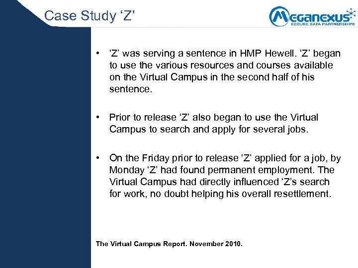 Case Study 'Z' • 'Z' was serving a sentence in HMP Hewell. 'Z' began