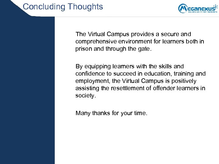 Concluding Thoughts The Virtual Campus provides a secure and comprehensive environment for learners both
