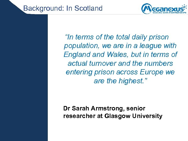"""Background: In Scotland """"In terms of the total daily prison population, we are in"""