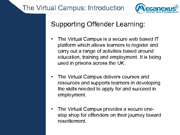 The Virtual Campus: Introduction Supporting Offender Learning: • The Virtual Campus is a secure