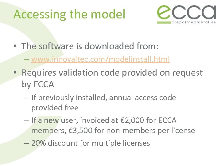 Accessing the model • The software is downloaded from: – www. innovaltec. com/modelinstall. html