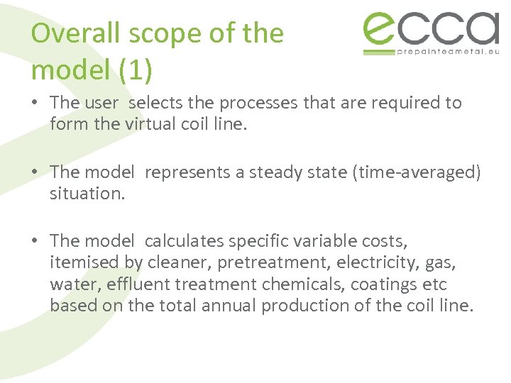 Overall scope of the model (1) • The user selects the processes that are