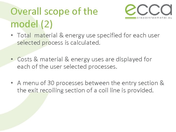 Overall scope of the model (2) • Total material & energy use specified for