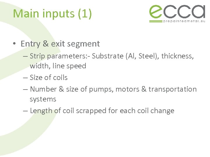 Main inputs (1) • Entry & exit segment – Strip parameters: - Substrate (Al,