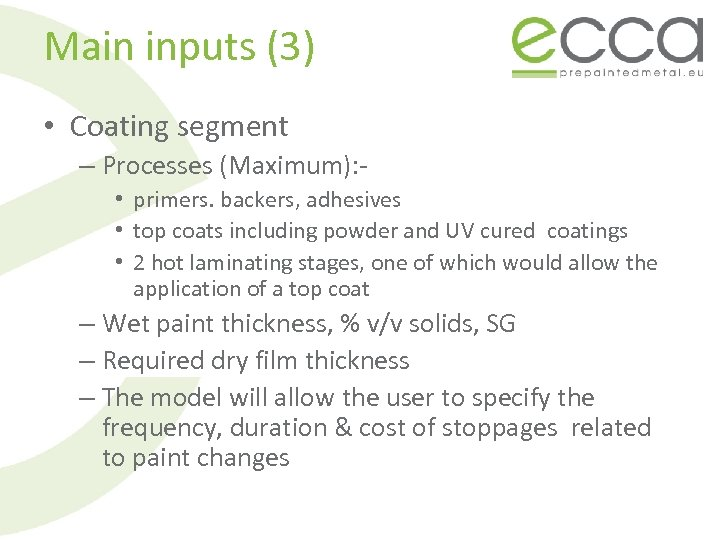 Main inputs (3) • Coating segment – Processes (Maximum): • primers. backers, adhesives •