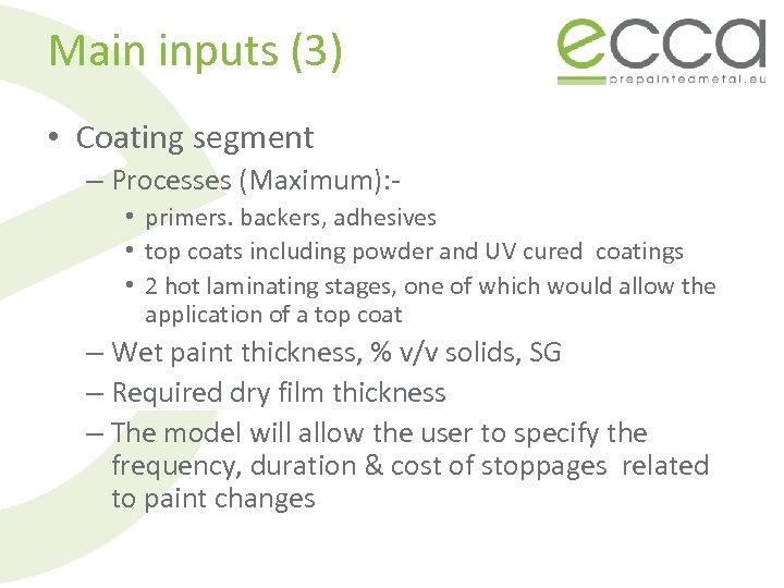 Main inputs (3) • Coating segment – Processes (Maximum): • primers. backers, adhesives •