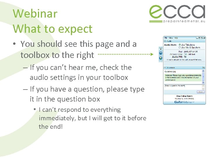 Webinar What to expect • You should see this page and a toolbox to