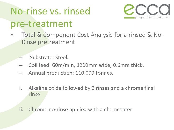 No-rinse vs. rinsed pre-treatment • Total & Component Cost Analysis for a rinsed &