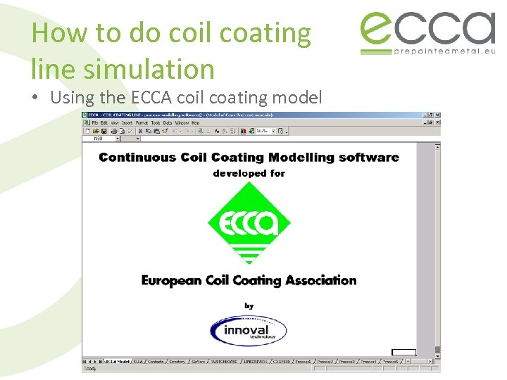 How to do coil coating line simulation • Using the ECCA coil coating model