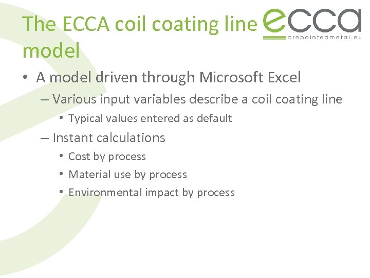 The ECCA coil coating line model • A model driven through Microsoft Excel –