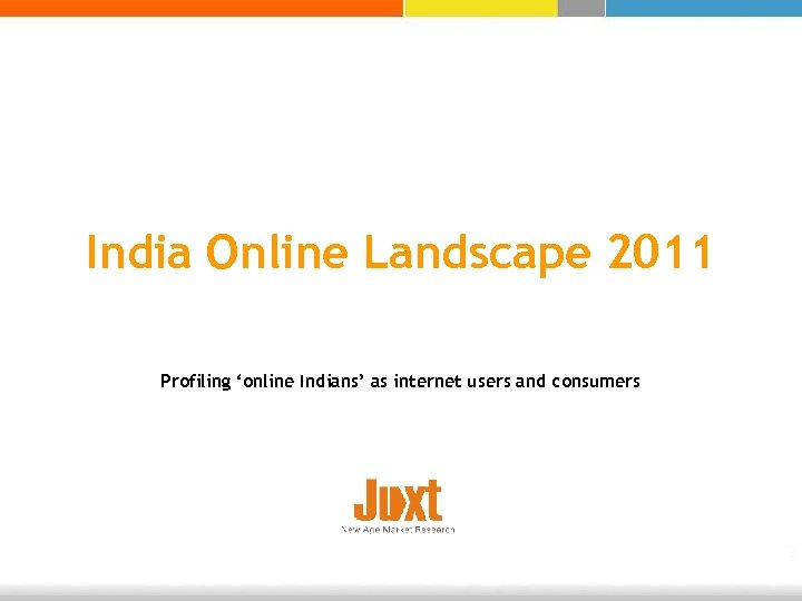 India Online Landscape 2011 Profiling 'online Indians' as internet users and consumers