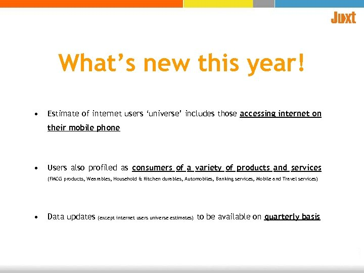 What's new this year! • Estimate of internet users 'universe' includes those accessing internet
