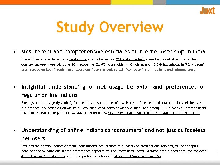 Study Overview • Most recent and comprehensive estimates of Internet user-ship in India User-ship