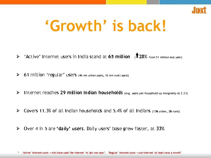 'Growth' is back! Ø 'Active' Internet users in India stand at 65 million Ø