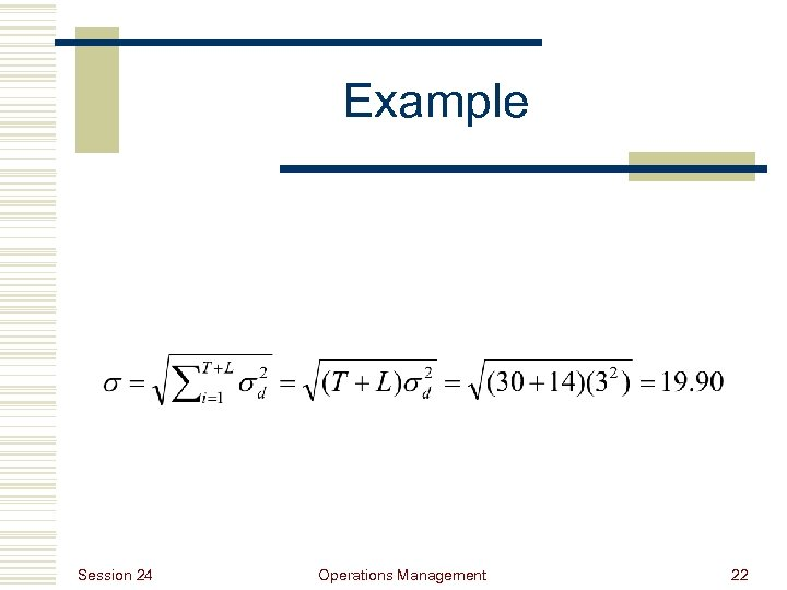 Example Session 24 Operations Management 22