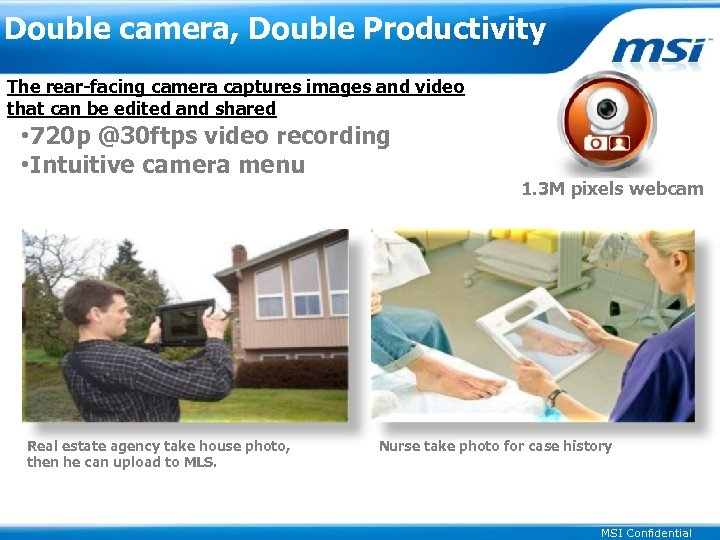 Double camera, Double Productivity The rear-facing camera captures images and video that can be