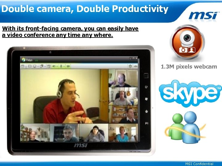 Double camera, Double Productivity With its front-facing camera, you can easily have a video