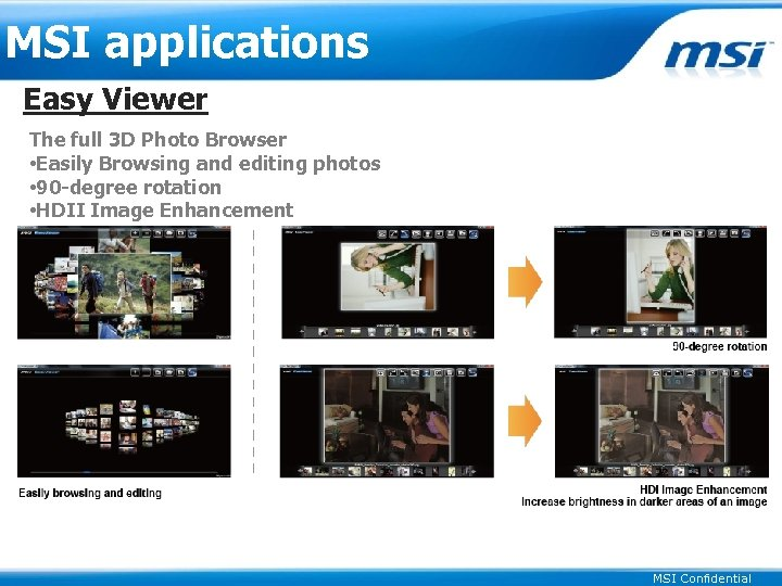 MSI applications Easy Viewer The full 3 D Photo Browser • Easily Browsing and