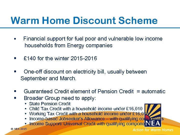 Warm Home Discount Scheme § Financial support for fuel poor and vulnerable low income
