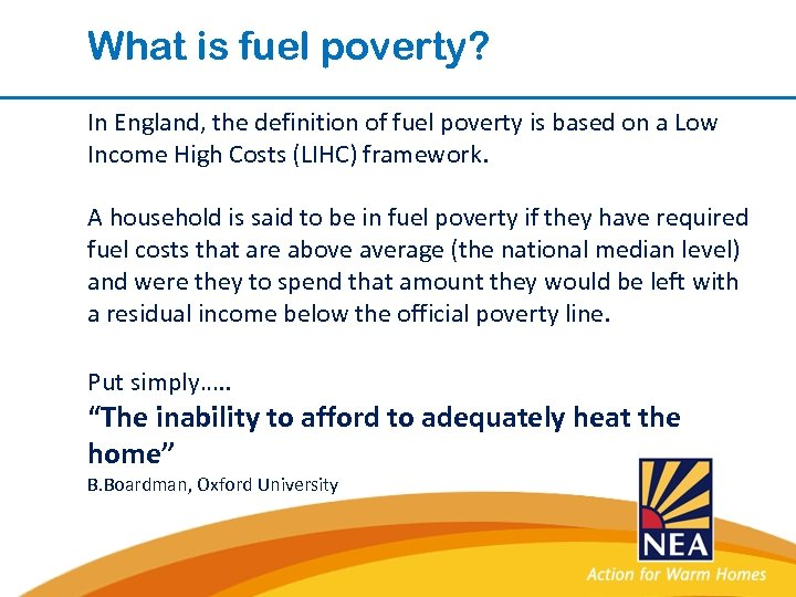 What is fuel poverty? In England, the definition of fuel poverty is based on